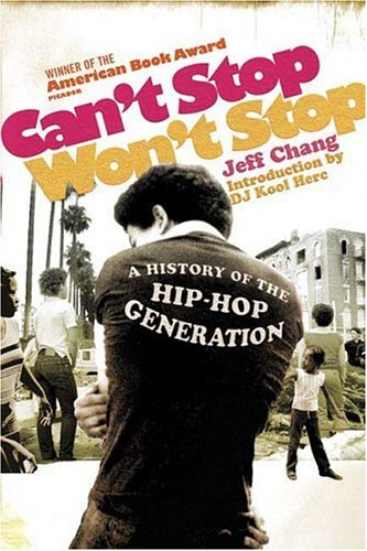 Can't Stop Won't Stop: A History of the Hip-Hop Generation 9780312425791