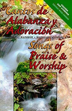 Cantos de Alabanza y Adoracion/Songs of Praise & Worship