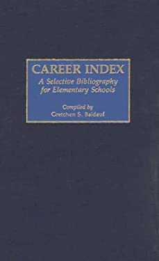 Career Index: A Selective Bibliography for Elementary Schools 9780313248320