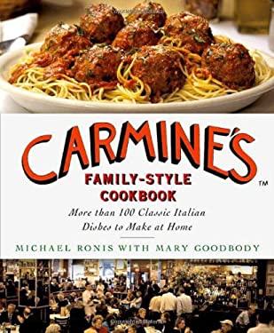 Carmine's Family-Style Cookbook: More Than 100 Classic Italian Dishes to Make at Home 9780312375362