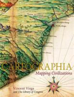 Cartographia: Mapping Civilizations 9780316997669