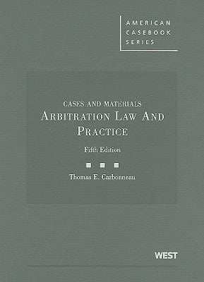 Arbitration Law and Practice: Cases and Materials 9780314911421