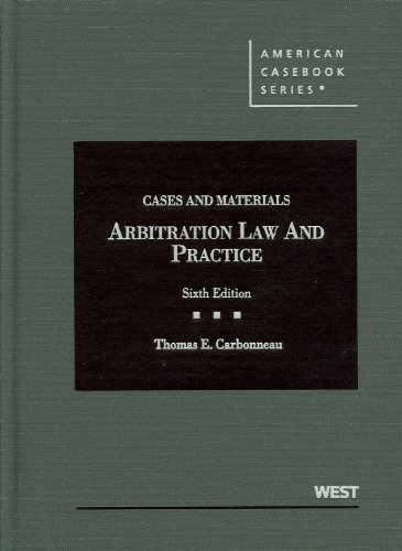 Cases and Materials on Arbitration Law and Practice 9780314279576