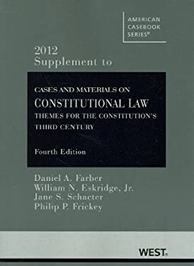 Cases and Materials on Constitutional Law: Themes for the Constitution's Third Century, 4th, 2012 Supplement