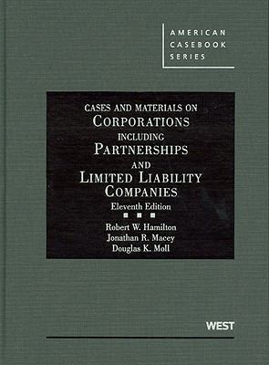 Hamilton, Macey and Moll's Cases and Materials on Corporations Including Partnerships and Limited Liability Companies, 11th 9780314205162