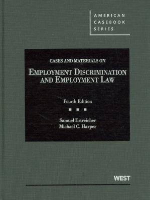 Cases and Materials on Employment Discrimination and Employment Law, 4th 9780314280374