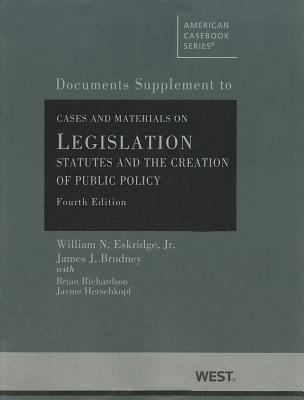 Eskridge and Brudney's Cases and Materials on Legislation, Statutes and the Creation of Public Policy, 4th, Documents Supplement