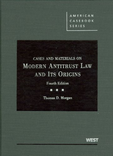 Cases and Materials on Modern Antitrust Law and Its Origins 9780314195937