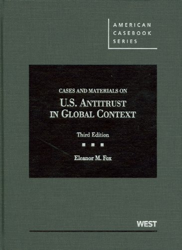 Cases and Materials on United States Antitrust in Global Context, 3D 9780314199928