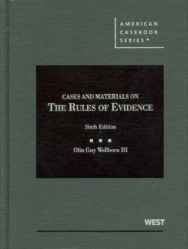 Cases and Materials on the Rules of Evidence - 6th Edition