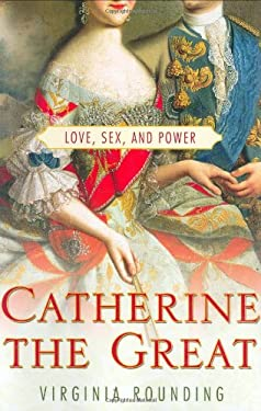 Catherine the Great: Love, Sex, and Power 9780312328870