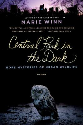 Central Park in the Dark: More Mysteries of Urban Wildlife 9780312428839