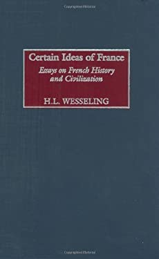 Certain Ideas of France: Essays on French History and Civilization 9780313323416