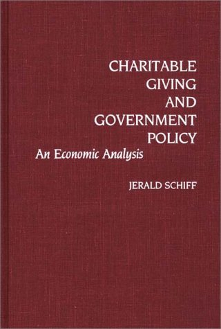 Charitable Giving and Government Policy: An Economic Analysis 9780313257476