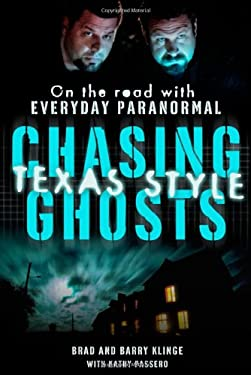 Chasing Ghosts, Texas Style: On the Road with Everyday Paranormal 9780312590789