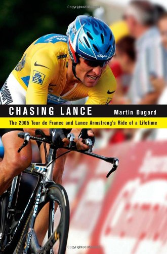 Chasing Lance: The 2005 Tour de France and Lance Armstrong's Ride of a Lifetime 9780316166232