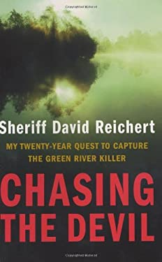 Chasing the Devil: My Twenty-Year Quest to Capture the Green River Killer 9780316156325