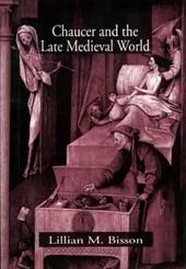 Chaucer and the Late Medieval World 916209