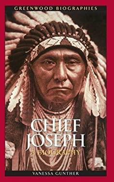 Chief Joseph: A Biography 9780313379208