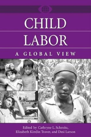 Child Labor: A Global View 9780313322778