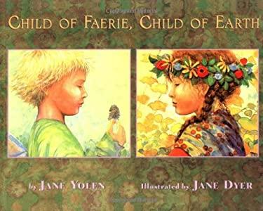 http://images.betterworldbooks.com/031/Child-of-Faerie-Child-of-Earth-Yolen-Jane-9780316957205.jpg