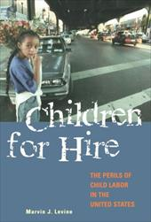 Children for Hire: The Perils of Child Labor in the United States 970263