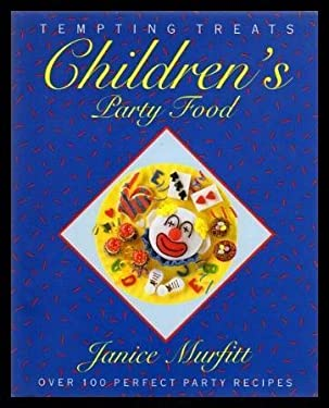Children's Party Food: Over 100 Perfect Party Recipes 9780316548076