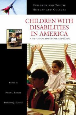 Children with Disabilities in America: A Historical Handbook and Guide 9780313331466