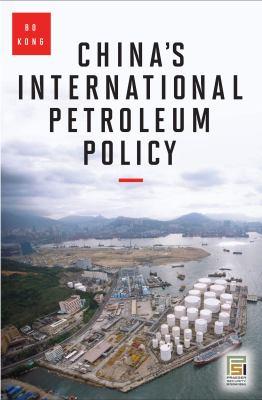 China's International Petroleum Policy 9780313377914