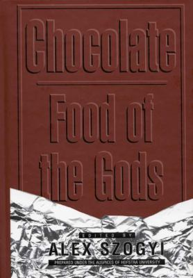 Chocolate: Food of the Gods 9780313305061