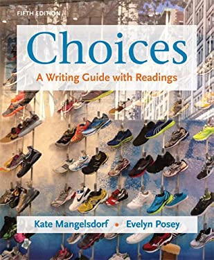 Choices: A Writing Guide with Readings 9780312611408