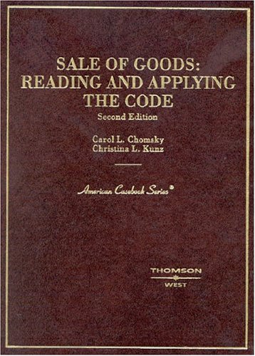 Chomsky and Kunz' Sale of Goods: Reading and Applying the Code, 2D 9780314149756