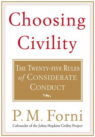 Choosing Civility: The Twenty-Five Rules of Considerate Conduct 9780312302504