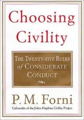 Choosing Civility: The Twenty-Five Rules of Considerate Conduct 9780312281182
