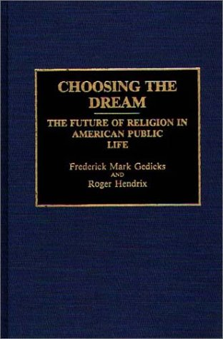 Choosing the Dream: The Future of Religion in American Public Life 9780313278099