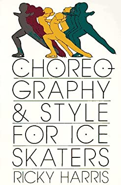 Choreography and Style for Ice Skaters 9780312054014