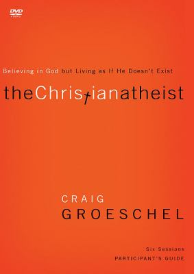 The Christian Atheist: Believing in God But Living as If He Doesn't Exist 9780310329794