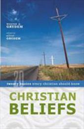Christian Beliefs: Twenty Basics Every Christian Should Know 892955