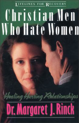 Christian Men Who Hate Women: Healing Hurting Relationships 9780310517511