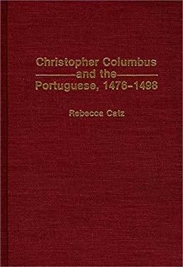 Christopher Columbus and the Portuguese, 1476-1498 9780313288678