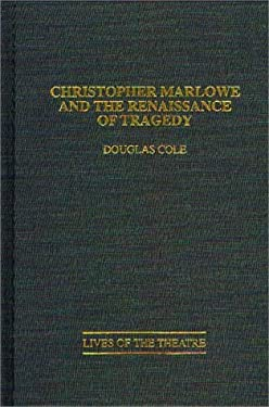 Christopher Marlowe and the Renaissance of Tragedy 9780313275166