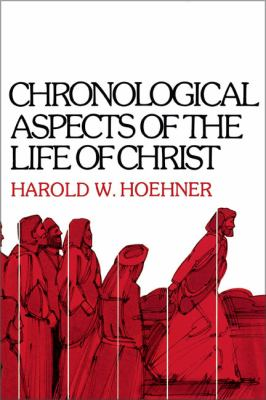 Chronological Aspects of the Life of Christ 9780310262114