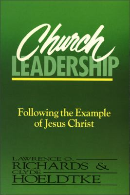 Church Leadership: Following the Example of Jesus Christ 9780310520917