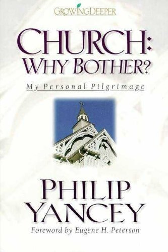 Church: Why Bother?: My Personal Pilgrimage 9780310202004