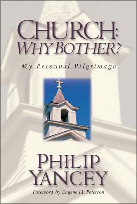 Church: Why Bother?: My Personal Pilgrimage 9780310243137