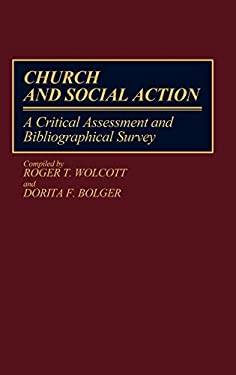 Church and Social Action: A Critical Assessment and Bibliographical Survey 9780313250866