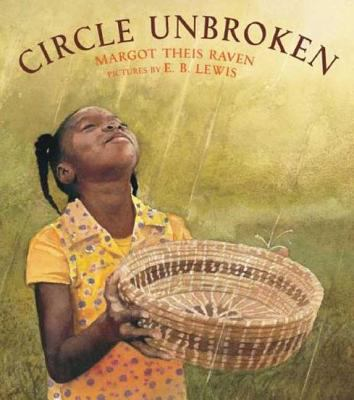 Circle Unbroken: A Story of a Basket and Its People 9780312376031