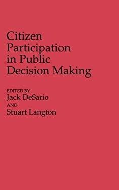 Citizen Participation in Public Decision Making 9780313254789