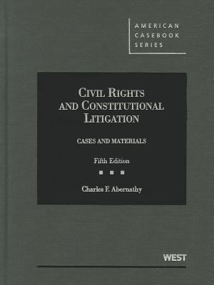 Civil Rights and Constitutional Litigation: Cases and Materials 9780314267870
