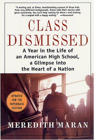 Class Dismissed: A Year in the Life of an American High School, a Glimpse Into the Heart of a Nation 9780312283094